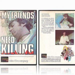 My Friends Need Killing